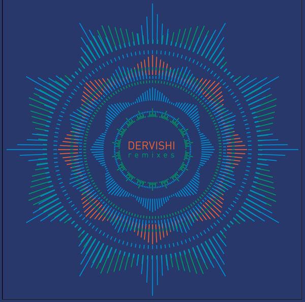 Dervishi remixes - ремиксы Дервиши